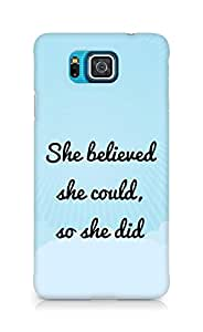 AMEZ she believed she could so she did Back Cover For Samsung Galaxy Alpha