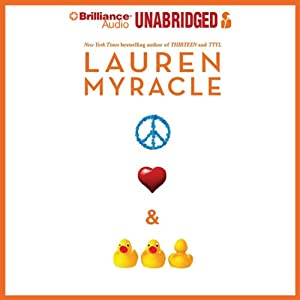 Peace, Love, and Baby Ducks | [Lauren Myracle]