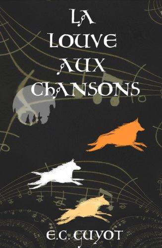 Couverture du livre La Louve Aux Chansons