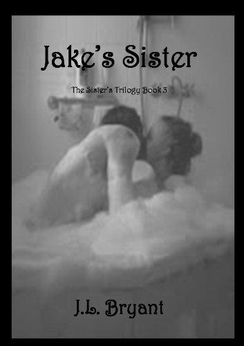 J L Bryant - Jake's Sister (The Sister's Trilogy)
