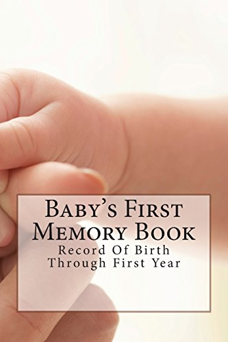 Baby's First Memory Book: Record Of Birth Through First Year