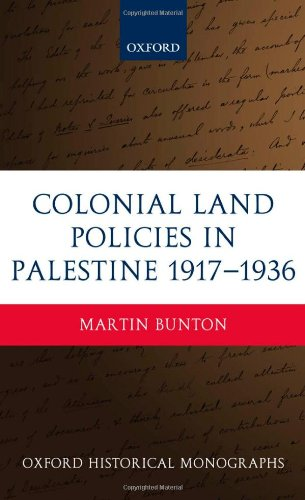 Colonial Land Policies in Palestine 1917-1936 (Oxford Historical Monographs)