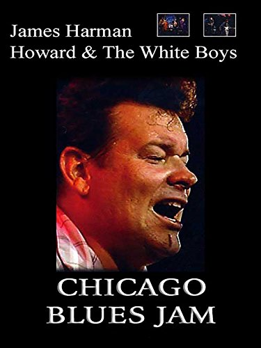 James Harman and Howard and The White Boys - Chicago Blues Jam
