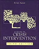 K. Kanel's 3rd(third) edition (A Guide to Crisis Intervention [Paperback])(2006)