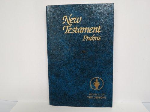 New Testament : Psalms (Property of the Gideons), The Gideons International