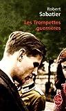 echange, troc Robert Sabatier - Les Trompettes guerrières