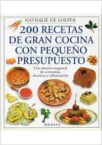 200 Recetas De Gran Cocina Con Pequeño Presupuesto. El Precio Es En