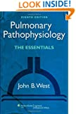 Pulmonary Pathophysiology: The Essentials (PULMONARY PATHOPHYSIOLOGY (WEST))