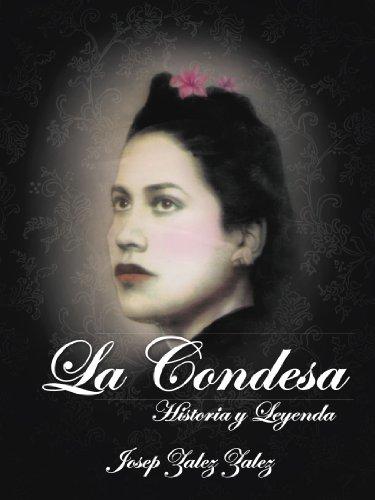 La Condesa: Historia y Leyenda (Spanish Edition)