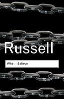 What I Believe (Routledge Classics)