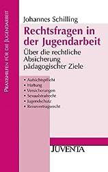 Rechtsfragen in der Jugendarbeit: Über die rechtliche Absicherung pädagogischer Ziele (Praxishilfen für die Jugendarbeit)