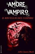 IL RISVEGLIO DEL VAMPIRO (AMORE VAMPIRO VOL. 3) (ITALIAN EDITION)