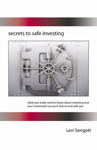 Secrets to Safe Investing - What you really need to know about investing and your investment account that no one tells you.