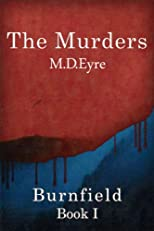 The Murders: Burnfield Book I (Burnfield The Trilogy)