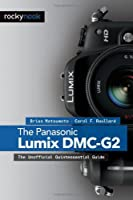 The Panasonic Lumix DMC-G2: The Unofficial Quintessential Guide ebook download