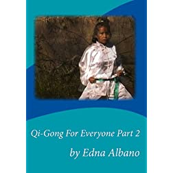 Qi-Gong For Everyone Part 2 by Edna Albano