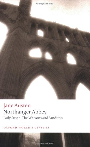 Northanger Abbey, Lady Susan, The Watsons, Sanditon...