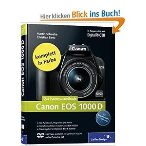 eBook Cover für  Canon EOS 1000D Das Kamerahandbuch Alle Funktionen Programme und Men xFC s Aufnahmetechniken mit der Canon EOS 1000D Praxisratgeber f xFC r Objekte 1000D und zu Photoshop CS4 Galileo Design