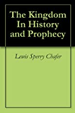 The kingdom in history and prophecy,