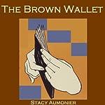The Brown Wallet   Stacy Aumonier