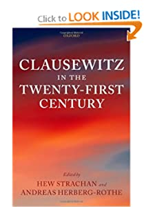 Clausewitz in the Twenty-First Century Andreas Herberg-Rothe, Hew Strachan