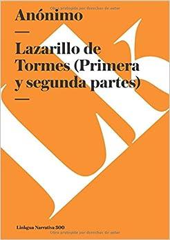 Lazarillo de Tormes (Primera y segunda partes) (Narrativa) (Spanish