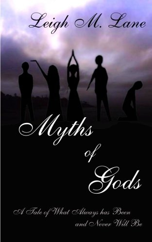 Myths of Gods by Leigh M. Lane