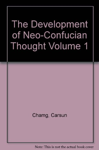 The Development of Neo-Confucian Thought Volume 1 PDF