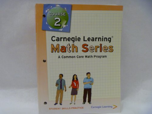 Carnegie Learning Math Series, Course 2, Student Skills Practice (A Common Core Math Program)