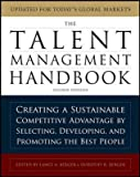 img - for The Talent Management Handbook: Creating a Sustainable Competitive Advantage by Selecting, Developing, and Promoting. book / textbook / text book