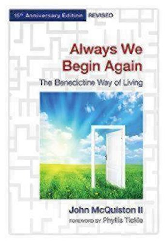 Always We Begin Again: The Benedictine Way of Living, 15th Anniversary Edition Revised PDF