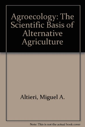 Agroecology: The Science Of Sustainable Agriculture, Second
