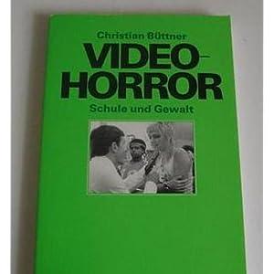 Video-Horror Schule und Gewalt. Pädagogische Entwürfe für die Lehrerfortbildung gegen Horror- und