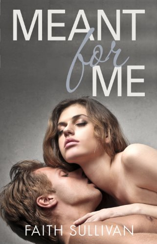 Meant for Me (Take Me Now) by Faith Sullivan