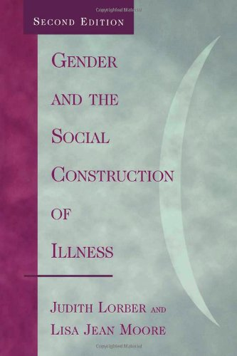 Gender and the Social Construction of Illness (Gender...