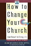 img - for How To Change Your Church {without Killing It} book / textbook / text book