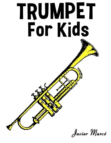 Trumpet for Kids: Christmas Carols, Classical Music, Nursery Rhymes, Traditional & Folk Songs! (Nursery Rhyme Sheet Music compare prices)