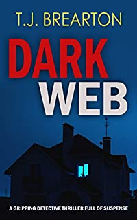 Dark Web A Gripping Detective Thriller Full Of Suspense by T.J. BREARTON ebook deal