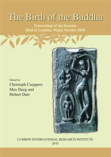 The Birth of the Buddha: Proceedings of the Seminar Held in Lumbini, Nepal, October 2004 (Liri Seminar Proceedings Series)