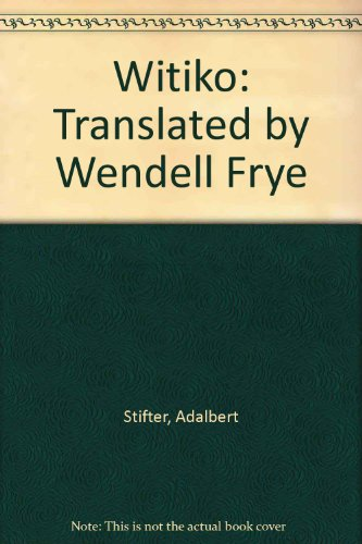 Witiko: Translated by Wendell Frye