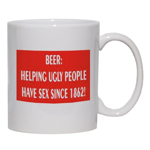 BEER: HELPING UGLY PEOPLE HAVE SEX SINCE 1862! Mug for Coffee / Hot Beverage (choice of sizes and colors)