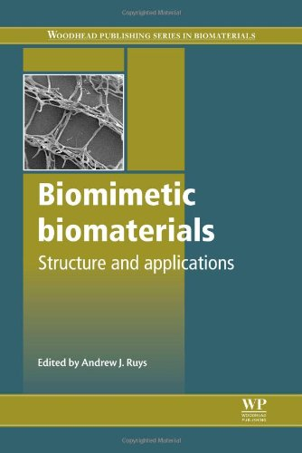 Biomimetic Biomaterials: Structure And Applications (Woodhead Publishing Series In Biomaterials)