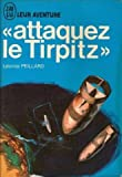img - for attaquez le tirpitz book / textbook / text book