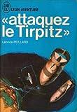 img - for attaquez le tirpitz book / textbook / text book