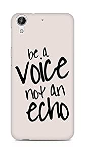 AMEZ be a voice not an echo Back Cover For HTC Desire 626 G Plus