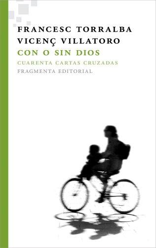 Con o sin Dios: Cuarenta cartas cruzadas (Fragmentos)
