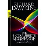 """Der entzauberte Regenbogen: Wissenschaft, Aberglaube und die Kraft der Phantasievon """"Richard Dawkins"""""""