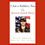 I Am a Soldier, Too: The Jessica Lynch Story | [Rick Bragg]