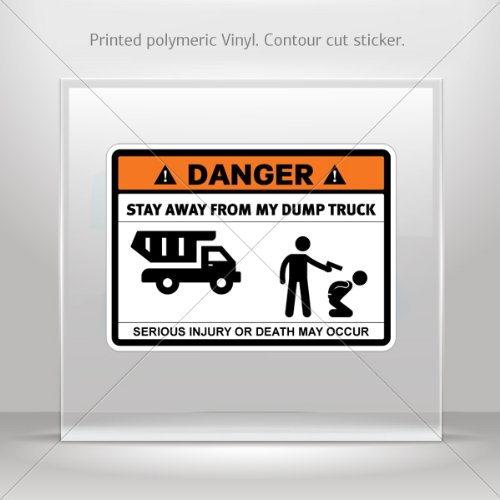 Decal Stickers Danger Funny Stay Away From My Dump Truck Car Garage Door 6 X 4.3 Inches Vinyl Color Print 0600 X3672