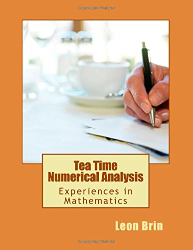 Tea Time Numerical Analysis: Experiences In Mathematics